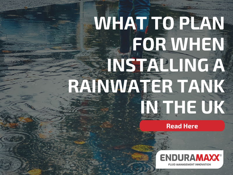 What To Plan For When Installing A Rainwater Tank In The UK - Enduramaxx (1)