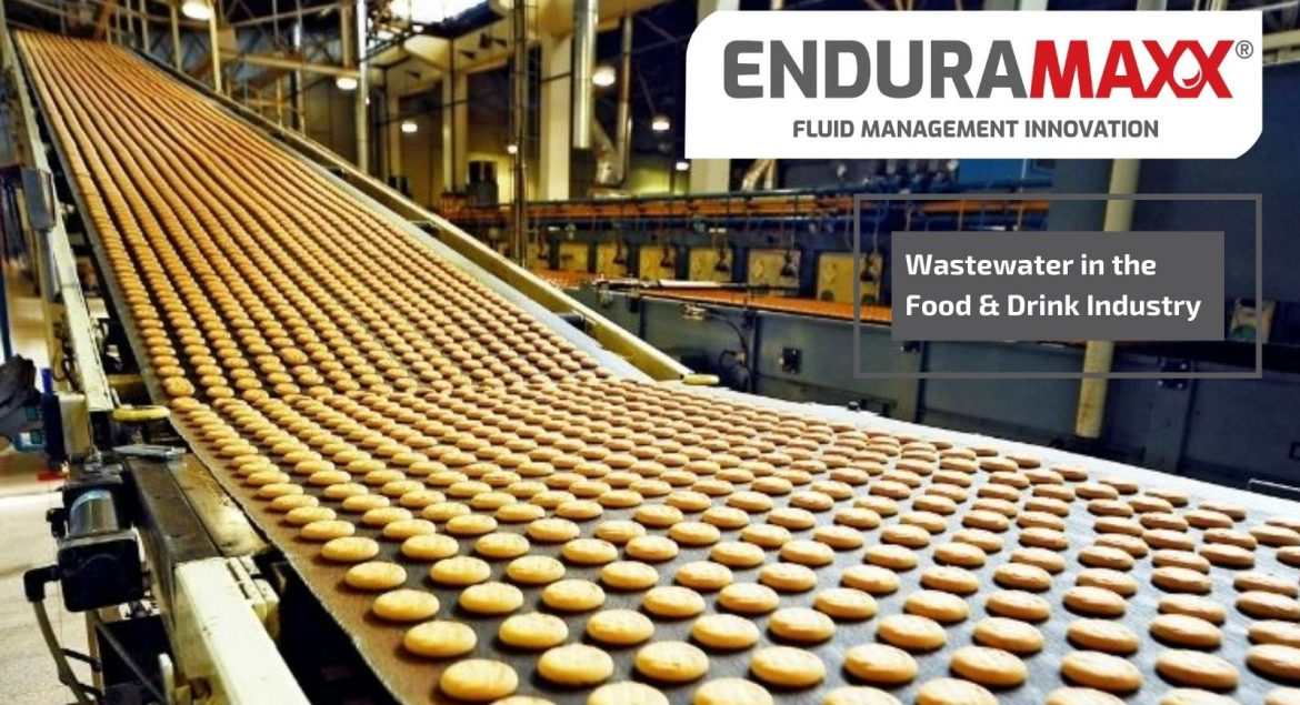 Enduramaxx A Short Guide to Wastewater & Effluent Requirements in the Food & Drink Industry