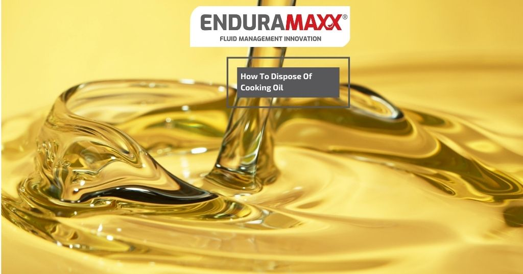 Enduramaxx How to Dispose of Waste Cooking Oil