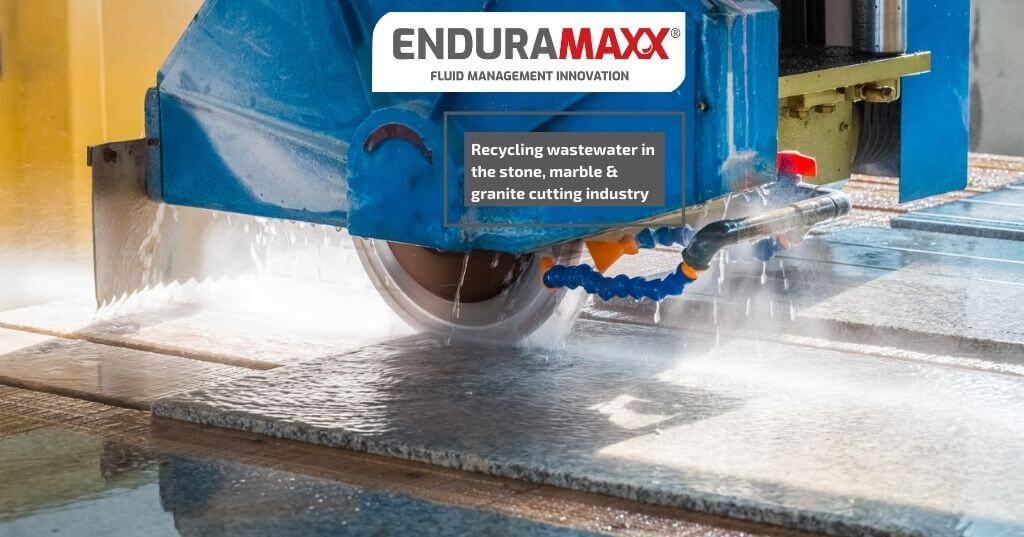 Enduramaxx Recycling wastewater in the stone, marble & granite cutting industry