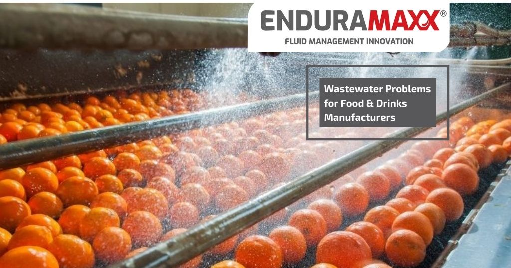 Enduramaxx Wastewater Problems for Food & Drinks Manufacturers
