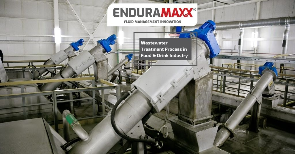 Enduramaxx What Wastewater Treatment Processes are used in the Food & Drink Industry