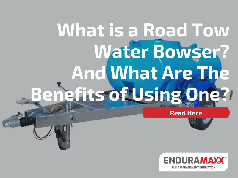 What is a Road Tow Water Bowser_ And What Are The Benefits of Using One_