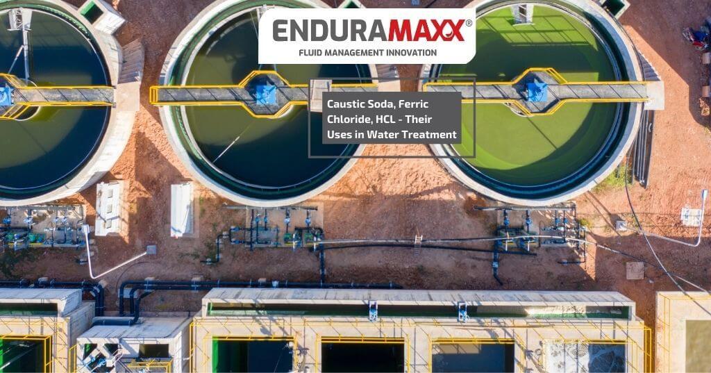 Enduramaxx Caustic, Ferric Chloride, HCL - Their Uses in Water Treatment